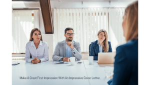 A Great First Impression With An Impressive Cover Letter